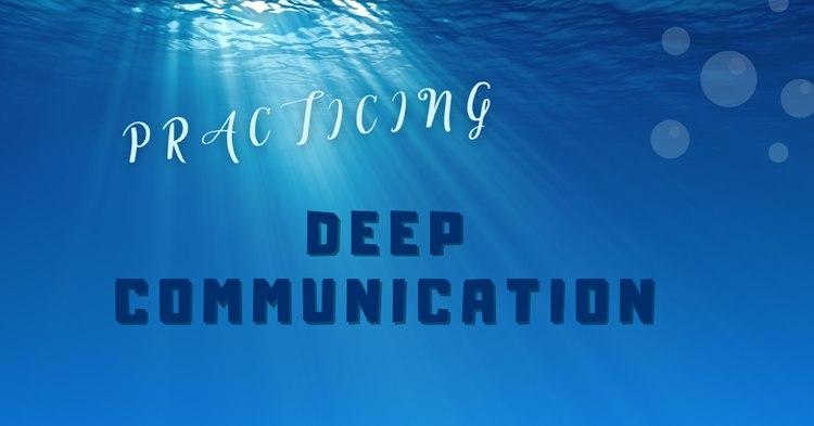 deep communication practice